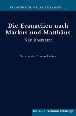 Die Evangelien nach Markus und Matthäus von Alkier,  Stefan, Paulsen,  Thomas