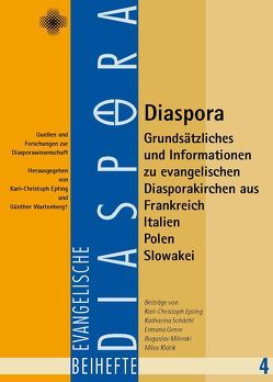 Diaspora – Grundsätzliches und Informationen zu evangelischen Diasporakirchen aus Frankreich, Italien, Polen, Slowakei von Epting,  Karl Ch, Wartenberg,  Günther