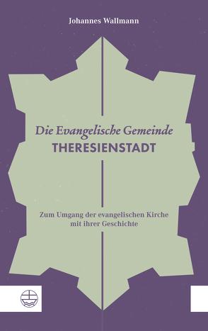 Die Evangelische Gemeinde Theresienstadt von Wallmann,  Johannes