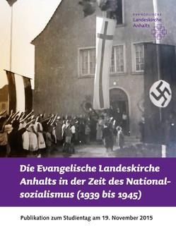 Die Evangelische Landeskirche Anhalts in der Zeit des Nationalsozialismus (1939 bis 1945)