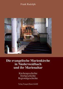 Die evangelische Marienkirche in Niederweidbach und ihr Marienaltar von Rudolph,  Frank