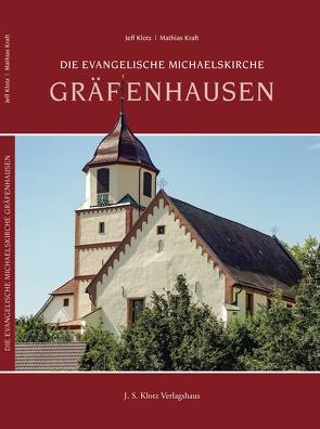 Die Evangelische Michaelskirche Gräfenhausen von Klotz,  Jeff, Kraft,  Mathias