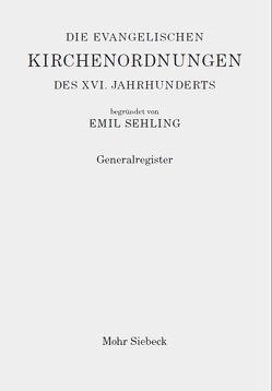 Die evangelischen Kirchenordnungen des XVI. Jahrhunderts von Meese,  Karin, Sehling,  Emil, Wolgast,  Eike