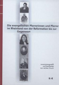 Die Evangelischen Pfarrerinnen und Pfarrer im Rheinland von der Reformation bis zur Gegenwart, Bd. 3: K-R von Gruch,  Jochen