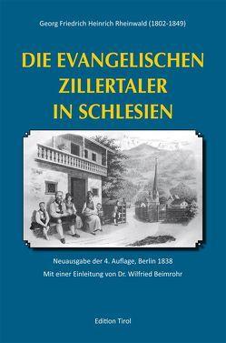 Die Evangelischen Zillertaler in Schlesien von Beimrohr,  Wilfried, Erharter,  Anton, Rheinwald,  Georg Friedrich Heinrich