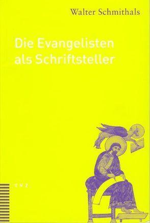 Die Evangelisten als Schriftsteller von Schmithals,  Walter