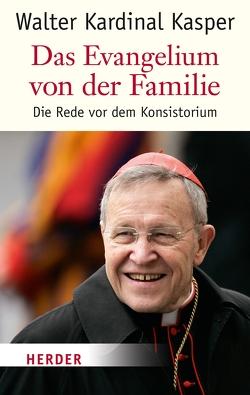 Die Evangelium von der Familie von Kasper,  Walter