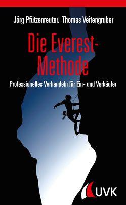 Die Everest-Methode von Pfützenreuter,  Jörg, Veitengruber,  Thomas