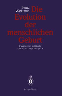Die Evolution der menschlichen Geburt von Hillemanns,  H.G., Warkentin,  Bernd