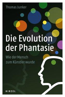 Die Evolution der Phantasie von Junker,  Thomas