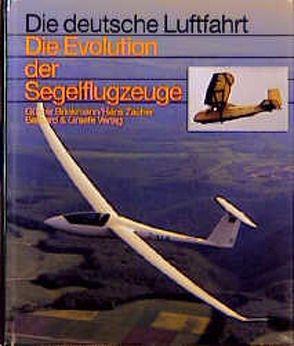 Die Evolution der Segelflugzeuge von Brinkmann,  Günter, Zacher,  Hans