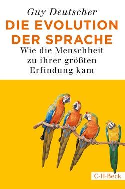 Die Evolution der Sprache von Deutscher,  Guy