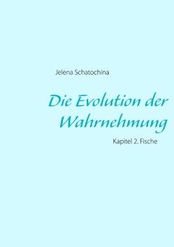 Die Evolution der Wahrnehmung von Schatochina,  Jelena