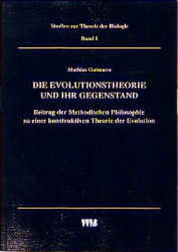 Die Evolutionstheorie und ihr Gegenstand von Breidbach,  Olaf, Gutmann,  Mathias, Weingarten,  Michael