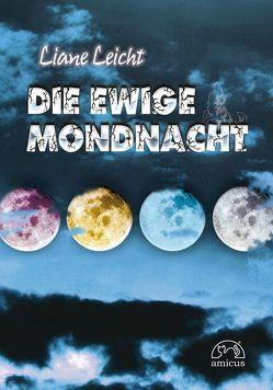 Die ewige Mondnacht von Leicht,  Liane