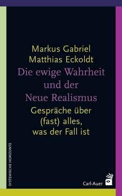 Die ewige Wahrheit und der Neue Realismus von Eckoldt,  Matthias, Gabriel,  Markus