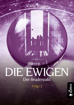 DIE EWIGEN. Der Bruderpakt von Wagner,  Chriz