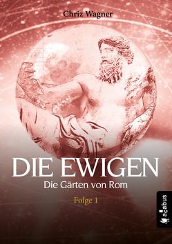 DIE EWIGEN. Die Gärten von Rom von Wagner,  Chriz