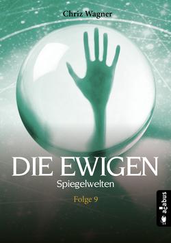 DIE EWIGEN. Spiegelwelten von Wagner,  Chriz
