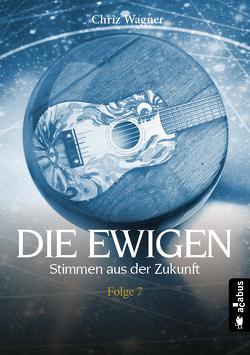 DIE EWIGEN. Stimmen aus der Zukunft von Wagner,  Chriz