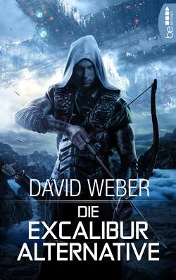 Die Excalibur-Alternative von Weber,  David