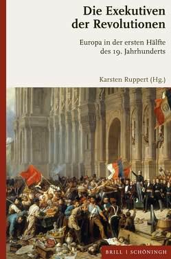 Die Exekutiven der Revolutionen von Ruppert,  Karsten