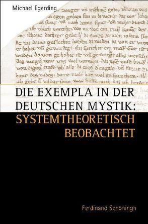 Die Exempla in der Deutschen Mystik: systemtheoretisch betrachtet von Egerding,  Michael