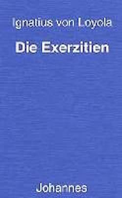 Die Exerzitien von Balthasar,  Hans Urs von, Ignatius von Loyola