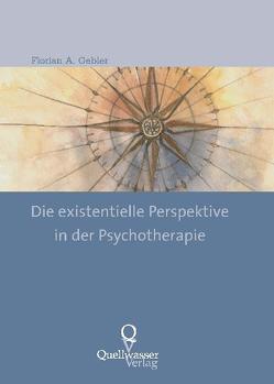 Die existentielle Perspektive in der Psychotherapie von Gebler,  Florian A