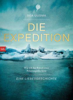 Die Expedition. Eine Liebesgeschichte von Dahmann,  Susanne, Uusma,  Bea