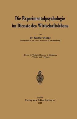 Die Experimentalpsychologie im Dienste des Wirtschaftslebens von Moede,  Walther