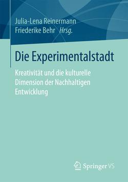 Die Experimentalstadt von Behr,  Friederike, Reinermann,  Julia-Lena