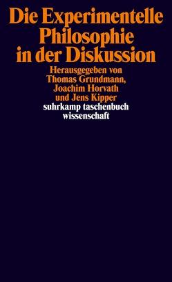 Die Experimentelle Philosophie in der Diskussion von Grundmann,  Thomas, Horvath,  Joachim, Kipper,  Jens