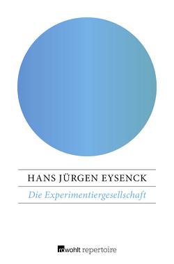 Die Experimentiergesellschaft von Brender,  Irmela, Eysenck,  Hans Jürgen
