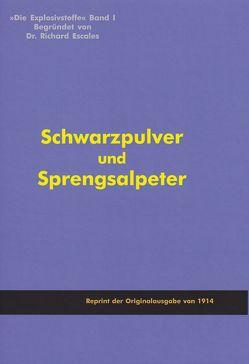 Die Explosivstoffe Band 1 – Schwarzpulver und Sprengsalpeter von Escales,  Richard