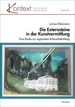 Die Externsteine in der Kunstvermittlung von Eikermann,  Larissa