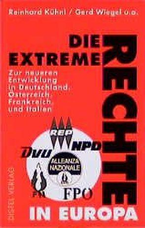 Die extreme Rechte in Europa von Kühnl,  Reinhard, Wiegel,  Gerd