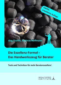Die Exzellenz-Formel – Das Handwerkszeug für Berater von Hoffmann,  Andreas, Osarek,  Jörg