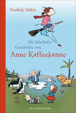 Die fabelhafte Geschichte von Anne Kaffeekanne von Göhlich,  Susanne, Vahle,  Fredrik