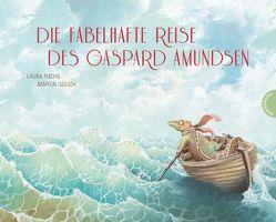 Die fabelhafte Reise des Gaspard Amundsen von Fuchs,  Laura, Gülich,  Martin