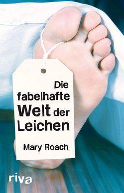 Die fabelhafte Welt der Leichen von Roach,  Mary
