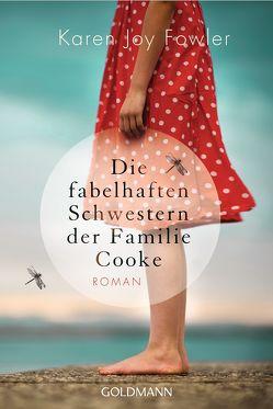 Die fabelhaften Schwestern der Familie Cooke von Fowler,  Karen Joy, Ingendaay,  Marcus