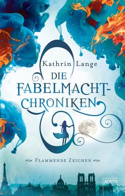 Die Fabelmacht-Chroniken (1). Flammende Zeichen von Lange,  Kathrin
