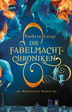 Die Fabelmacht-Chroniken (2). Brennende Worte von Lange,  Kathrin