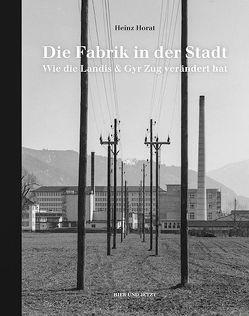 Die Fabrik in der Stadt von Baselgia,  Guido, Horat,  Heinz