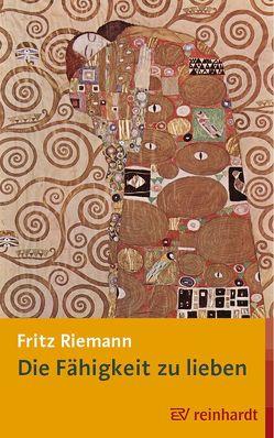 Die Fähigkeit zu lieben von Riemann,  Fritz