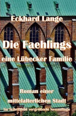 DIE FAEHLINGS eine Lübecker Familie von Lange,  Eckhard