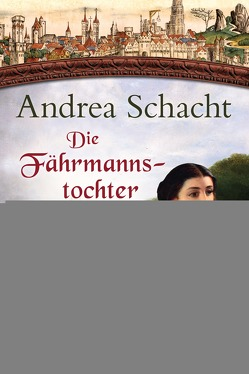 Die Fährmannstochter von Schacht,  Andrea