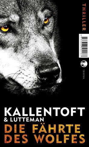 Die Fährte des Wolfes von Hildebrandt,  Christel, Kallentoft,  Mons, Lutteman,  Markus