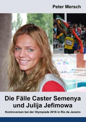 Die Fälle Caster Semenya und Julija Jefimowa von Mersch,  Peter